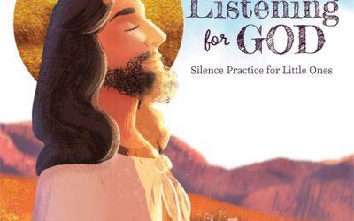Listening For God: Silence Practice for Little Ones